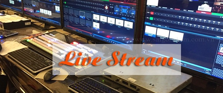 Dịch vụ Live Stream tại Tp.Hồ Chí Minh